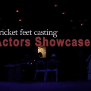 Cricket-Feet-Casting-Actors-Showcase