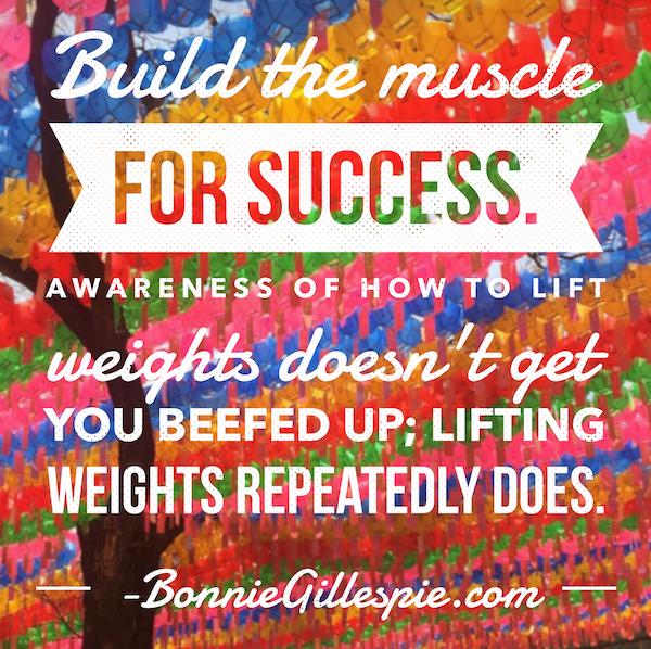 build muscle for success bonnie gillespie