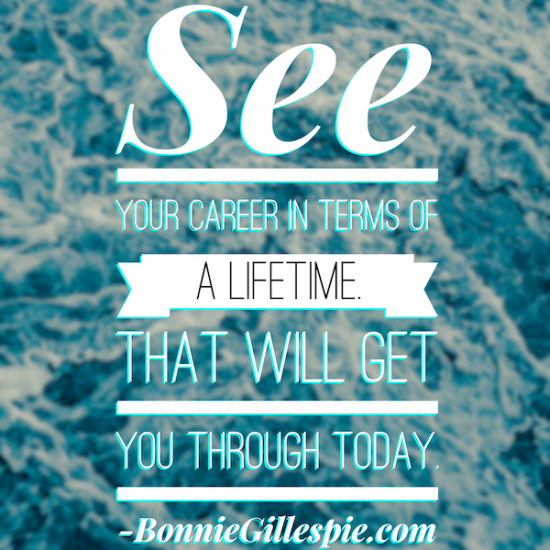 career is a lifetime to get through today bonnie gillespie