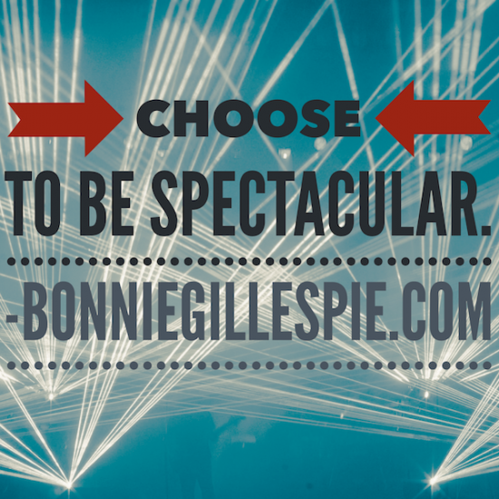 choose to be spectacular bonnie gillespie