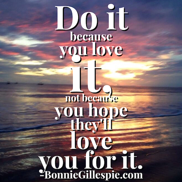 do it because you love it bonnie gillespie