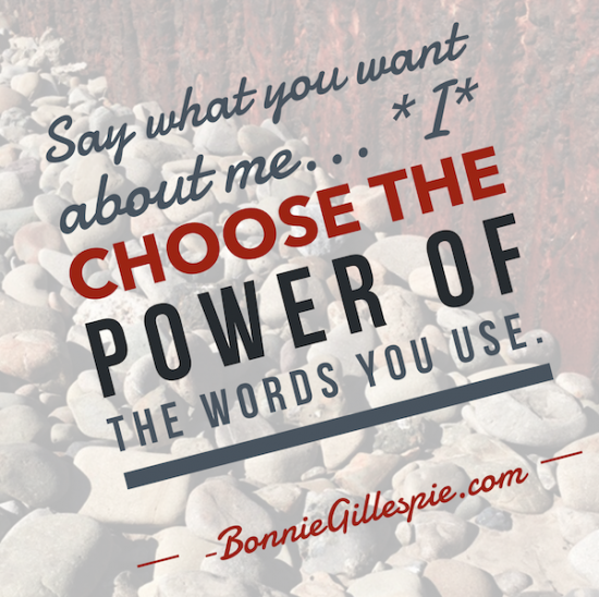 i choose the power of your words bonnie gillespie
