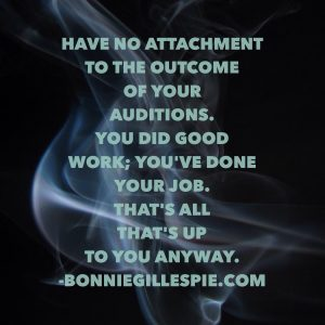 no attachment to the outcome of your auditions bonnie gillespie