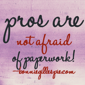 pros not afraid of paperwork bonnie gillespie