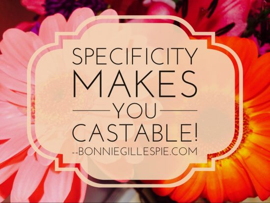 specificity makes you castable bonnie gillespie
