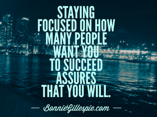 staying focused on those who want you to succeed bonnie gillespie