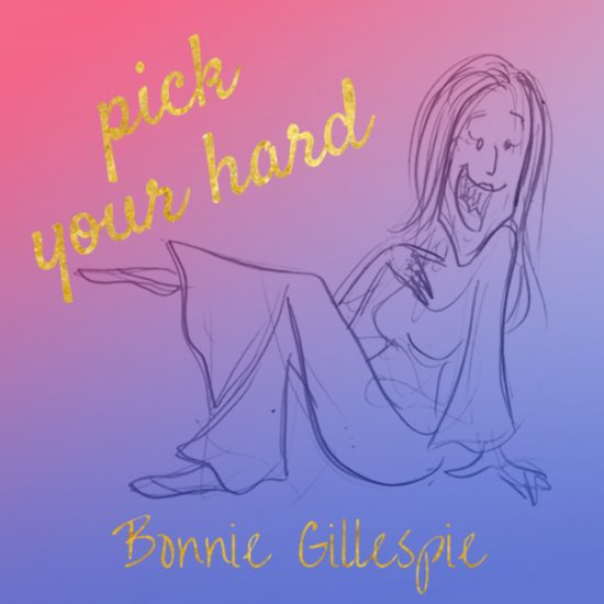 01 pick-your-hard bonnie gillespie