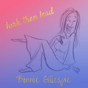 03 lurk-then-lead bonnie gillespie