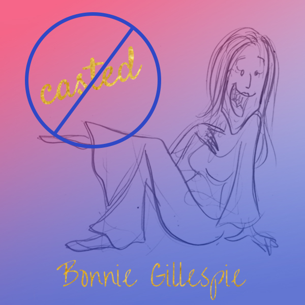 09 casted is not a word bonnie gillespie