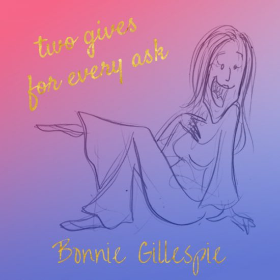 13 two-gives-for-every-ask bonnie gillespie