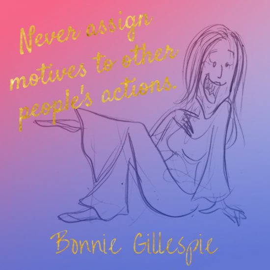 18 never-assign-motives bonnie gillespie