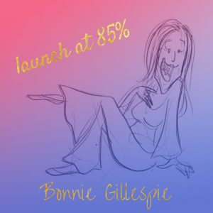 20 launch-at-85% bonnie gillespie