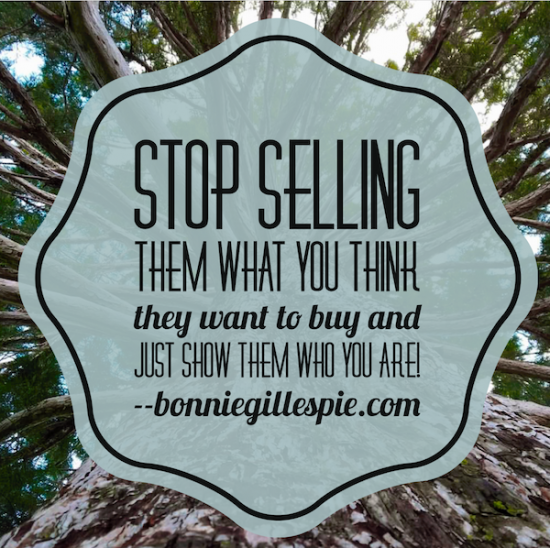 stop selling show them who you are bonnie gillespie