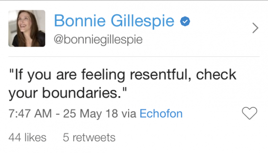 feeling resentful check boundaries bonnie gillespie