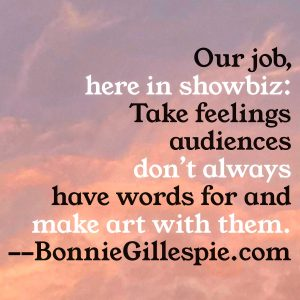 take feelings audiences don't always have words for and make art with them