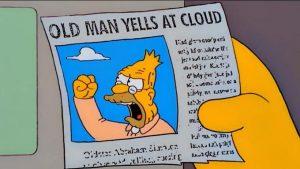 old man yells at cloud