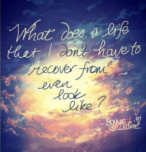 What does a life I don't have to recover from even look like? Bonnie Gillespie, The Astrologer's Daughter